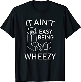 Best it ain't easy being wheezy t shirt Reviews