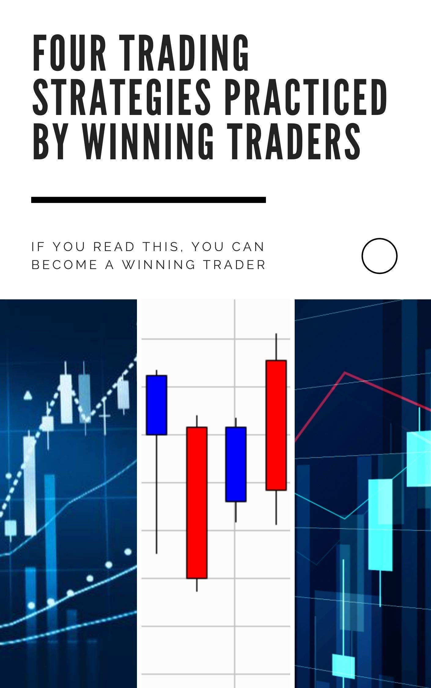 4 trading strategies practiced by winning traders