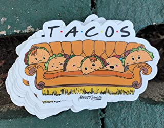 Tacos Friends Sticker - 5 Inch WaterProof Vinyl - Cute Funny Food Pun Decal For Hydro Flask Skateboard Laptop etc