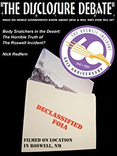 Body Snatchers in the Desert: The Horrible Truth of The Roswell Incident?