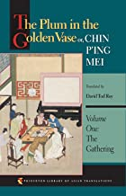 The Plum in the Golden Vase or, Chin P'ing Mei, Volume One: The Gathering (Princeton Library of Asian Translations Book 62) (English Edition)