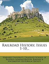 Railroad History, Issues 1-10...
