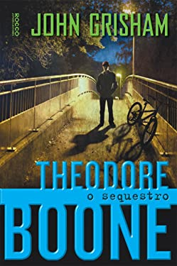 O Sequestro (Col. : Theodore Boone) (Em Portugues do Brasil)