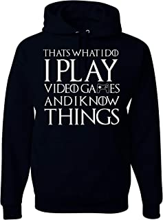 Thats What I Do I Play Video Games and I Know Things Funny Gamer Unisex Hooded