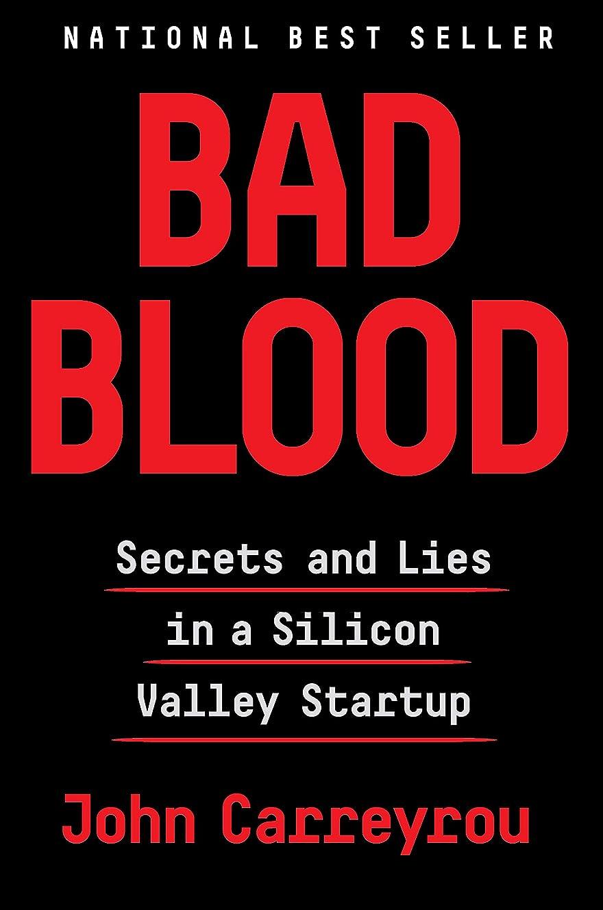 マウントバンク火山学者甥Bad Blood: Secrets and Lies in a Silicon Valley Startup (English Edition)