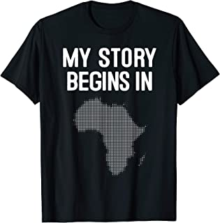 Black Lives Matter - My Story Beings in Africa - Black Pride T-Shirt