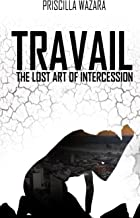 Travail - The Lost Art of Intercession