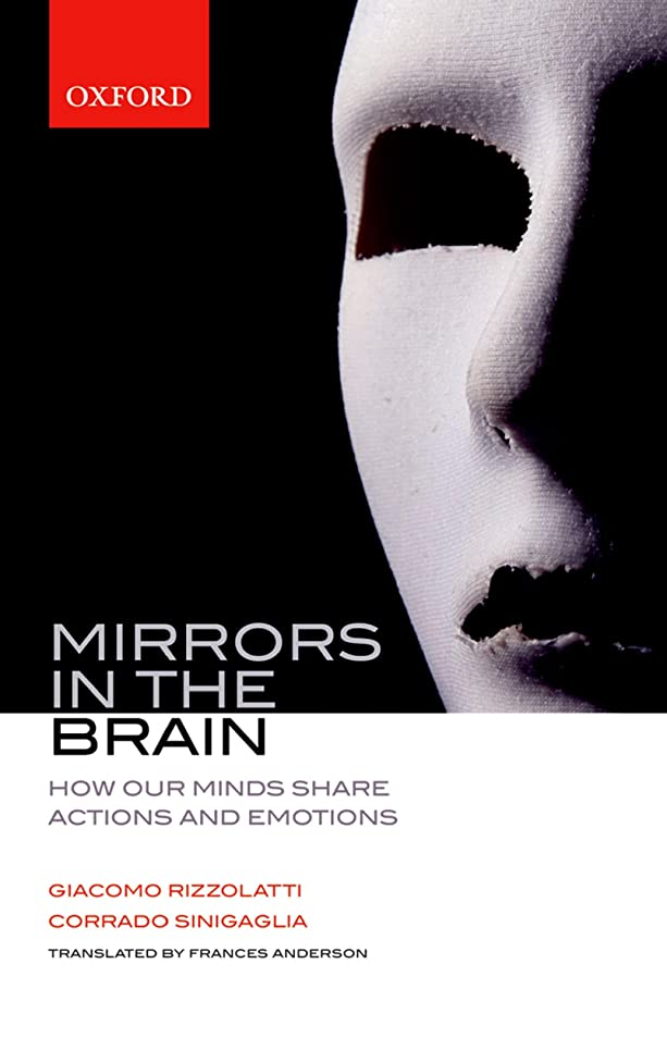 曖昧な洋服建築Mirrors in the Brain: How our minds share actions and emotions: How Our Minds Share Actions, Emotions, and Experience (English Edition)