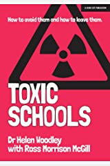 Toxic Schools: How to avoid them & how to leave them Kindle Edition