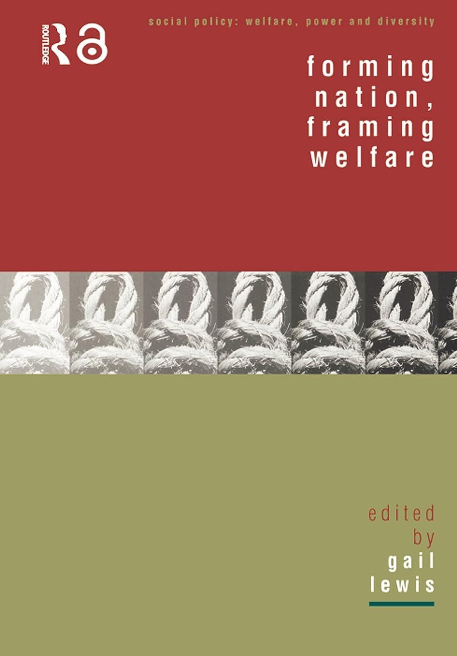 マスタードスワップ手荷物Forming Nation, Framing Welfare (Social Policy: Welfare, Power and Diversity) (English Edition)
