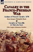 Bonie, J: Cavalry in the Franco-Prussian War