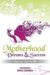 Motherhood - Dreams & Success Paperback