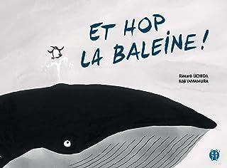 ET HOP LA BALEINE !