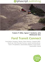 Ford Transit Connect: Ford Motor Company, Otosan, Peter Horbury, Compact MPV,  Panel van, Ford Tourneo Connect, Leisure activity vehicle,  Ford C170 ... platform, Ford Transit,  Automobile Craiova