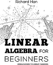 Linear Algebra for Beginners: Open Doors to Great Careers