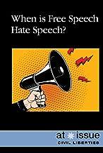 When Is Free Speech Hate Speech? (At Issue)