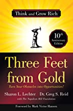 Three Feet from Gold: Turn Your Obstacles Into Opportunities! (Think and Grow Rich)
