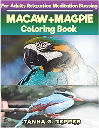 MACAW+MAGPIE  Coloring book for Adults Relaxation  Meditation Blessing: Sketch coloring book  Grayscale Pictures