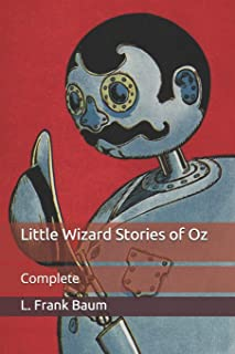 Little Wizard Stories of Oz: Complete