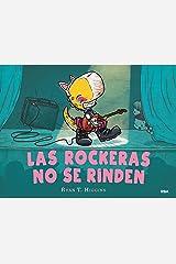Las rockeras no se rinden (Los niños no se comen) (Spanish Edition) Kindle Edition