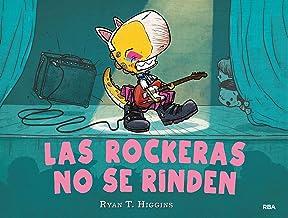 Las rockeras no se rinden (Los niños no se comen) (Spanish Edition)