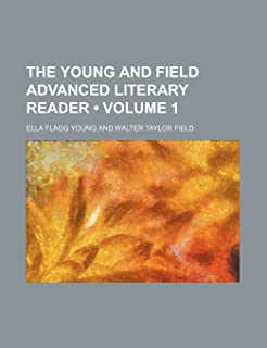 The Young and Field Advanced Literary Reader (Volume 1)