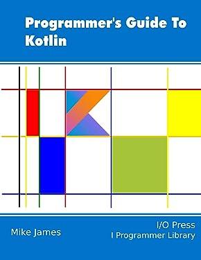 Programmer's Guide To Kotlin