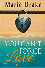 You Can't Force Love (Locked Heart Series) Paperback