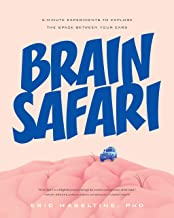 Brain Safari: 5 Minute Experiments to Explore the Space Between Your Ears