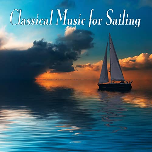 Classical Music For Sailing by Various artists on Amazon