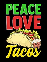Peace Love Tacos: Peace Love Tacos Blank Sketchbook to Draw and Paint (110 Empty Pages, 8.5