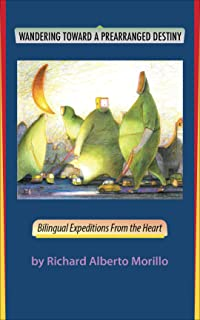 Wandering Towards A Prearranged Destiny: Bilingual Expeditions From the Heart (English Edition)
