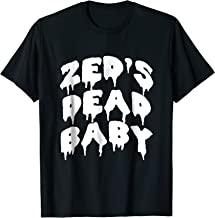 Zed's Dead Baby Novelty Saying Funny Movie TShirts