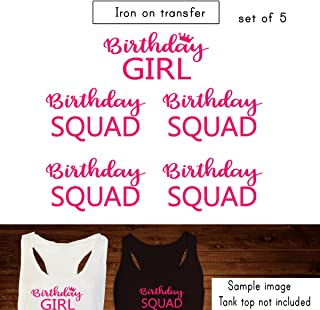 Set of 5 ,1 - Birthday Girl , 4 - Birthday Squad iron on, DIY Bachelorette Party iron on for T shirt, Tank Top (#JS)