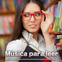 Música para leer: Música relajante para estudiar, concentración, alivio del estrés, ansiedad, meditación y relajación