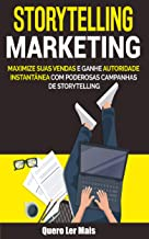Storytelling Marketing: E-book Storytelling Marketing (Ganhar Dinheiro Livro 3) (Portuguese Edition)
