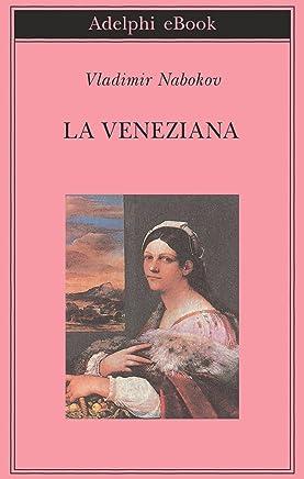 La veneziana: e altri racconti (Biblioteca Adelphi Vol. 253)