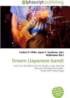 Dream (Japanese band): Avex Trax, Mai Matsumuro, Yu Hasebe, J- pop, Morning Musume, Exile (Japanese band),  Futsal, Hello! Project Eggs