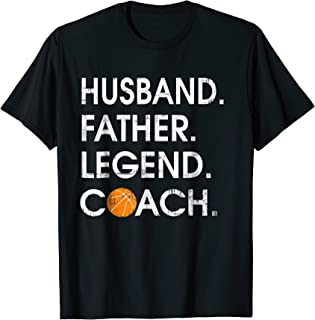 Husband Father Legend Coach: Funny basketball Gift Shirt