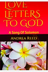 LOVE LETTERS TO GOD: A Song Of Solomon Kindle Edition