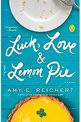 Luck, Love & Lemon Pie Kindle Edition
