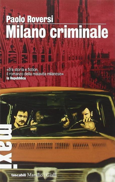 Milano criminale di paolo roversi  (italiano) copertina flessibile marsilio 978-8831720410
