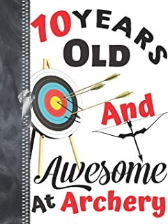 10 Years Old And Awesome At Archery: Doodling & Drawing Art Book Target Practice Sketchbook For Boys And Girls