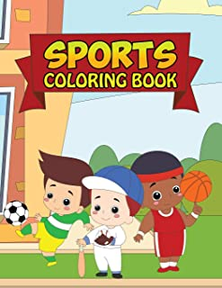 Sports Coloring Book: Coloring Books For Boys with Cool Sports And Athletic Games - All Star Activity Book with Football, Baseball, Soccer, Basketball, Tennis, Hockey