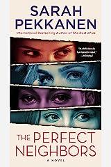 The Perfect Neighbors: A Novel Kindle Edition