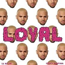 Loyal (East & West Coast Versions) [Explicit]