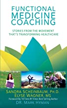 Functional Medicine Coaching: Stories from the Movement That's Transforming Healthcare