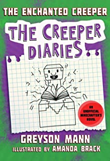 The Enchanted Creeper: The Creeper Diaries, An Unofficial Minecrafters Novel, Book Seven (7)
