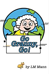 Go Granny, Go! (Stories for Little Readers Book 4) Kindle Edition