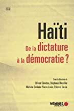 Haïti. De la dictature à la démocratie? (French Edition)